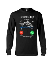 Cruise Ship Is Calling And I Must Go Tee Cruising Long Sleeve Tee thumbnail