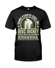 CALL ME DISC JOCKEY GRANDPA JOB SHIRTS Premium Fit Mens Tee thumbnail