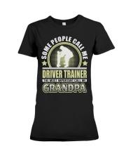 CALL ME DRIVER TRAINER GRANDPA JOB SHIRTS Premium Fit Ladies Tee thumbnail