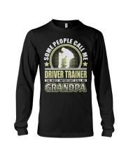 CALL ME DRIVER TRAINER GRANDPA JOB SHIRTS Long Sleeve Tee thumbnail