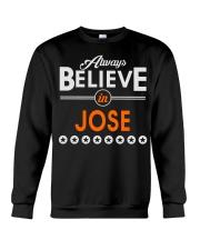 Always Believe in JOSE Shirts Crewneck Sweatshirt thumbnail