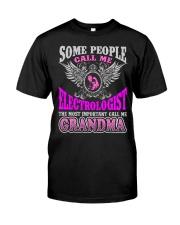 CALL ME ELECTROLOGIST GRANDMA JOB SHIRTS Classic T-Shirt thumbnail