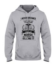 I NEVER DREAMED - A GRUMPY OLD NURSE Hooded Sweatshirt front