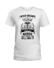 I NEVER DREAMED - A GRUMPY OLD NURSE Ladies T-Shirt tile