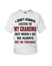 WE ALWAYS GET INTROUBLE - PERFECT GIFT FOR GRANDMA Youth T-Shirt front