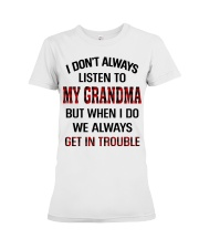 WE ALWAYS GET INTROUBLE - PERFECT GIFT FOR GRANDMA Premium Fit Ladies Tee tile