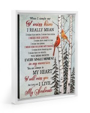 WHEN I SIMPLY SAY I MISS HIM 11x14 White Floating Framed Canvas Prints thumbnail