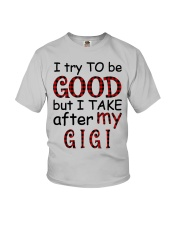 TAKE AFTER MY GIGI - SPECIAL GIFT FOR GRANDKIDS Youth T-Shirt front
