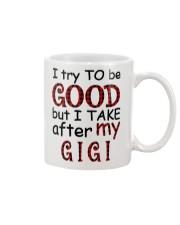 TAKE AFTER MY GIGI - SPECIAL GIFT FOR GRANDKIDS Mug tile