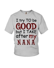 TRY TO BE GOOD -  GIFT FOR GRANDKIDS Youth T-Shirt front