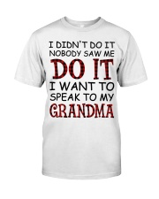 NOBODY SAW ME DO IT - GREAT GIFT FOR GRANDCHILD Classic T-Shirt tile