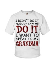 NOBODY SAW ME DO IT - GREAT GIFT FOR GRANDCHILD Youth T-Shirt front