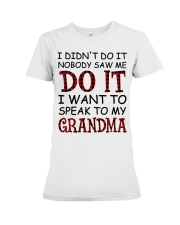 NOBODY SAW ME DO IT - GREAT GIFT FOR GRANDCHILD Premium Fit Ladies Tee tile