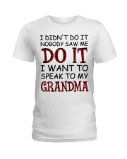 NOBODY SAW ME DO IT - GREAT GIFT FOR GRANDCHILD Ladies T-Shirt tile