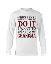NOBODY SAW ME DO IT - GREAT GIFT FOR GRANDCHILD Long Sleeve Tee tile