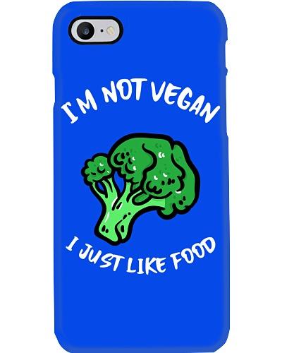 I'm Not Vegan I Just Like Food