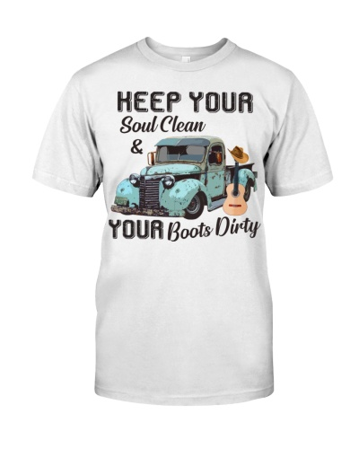 Keep your Soul clean your Boots Dirty