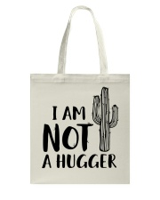 I AM NOT A HUGGER Tote Bag thumbnail