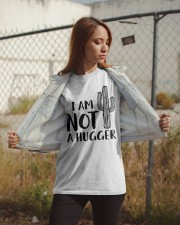 I AM NOT A HUGGER Classic T-Shirt apparel-classic-tshirt-lifestyle-07