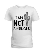 I AM NOT A HUGGER Ladies T-Shirt thumbnail