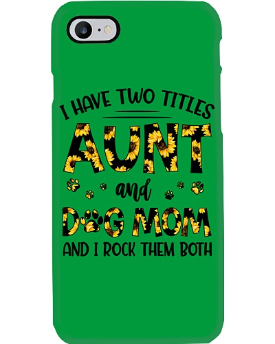 I Have Two Titles Aunt and Dog Mom Shirt