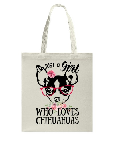 I'm just a girl who loves chihuahua