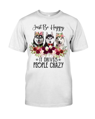 Husky - Just Be Happy It Drives People Crazy