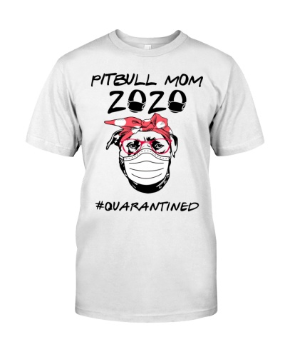 Pitbull Mom 2020 - Quarantined