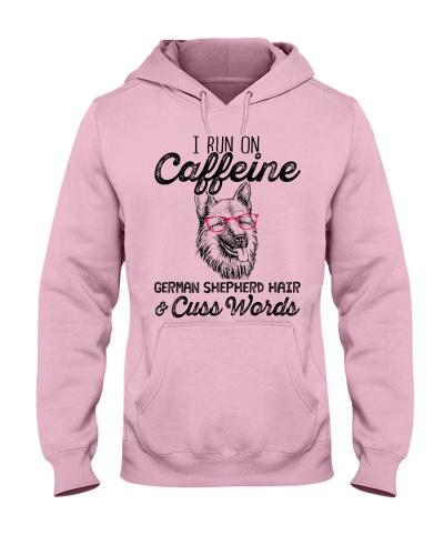I Run on Caffeine German Shepherd Hair Cuss Words