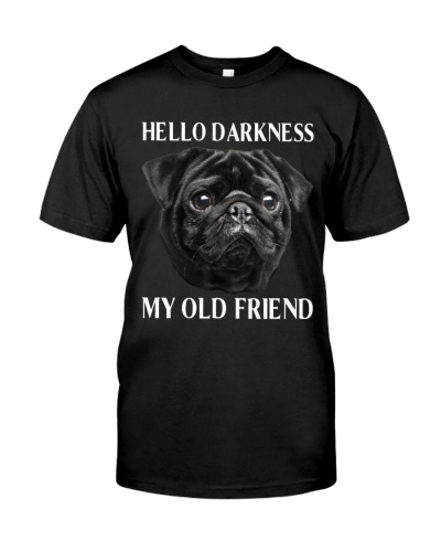 Hello Darkness My Old Friend - Pug Tee