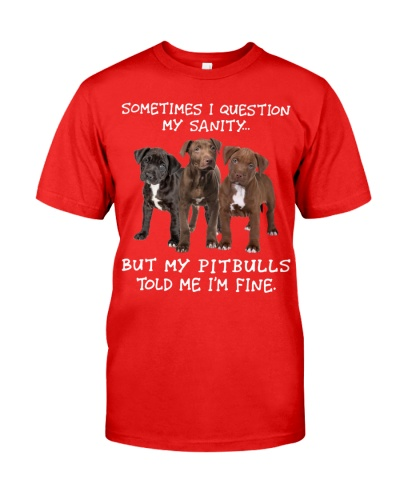 My Pitbulls Told Me I'm Fine