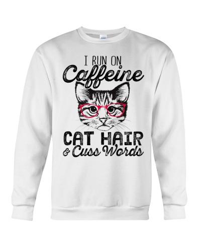 I run on Caffeine - Cat Hair - Cuss Words