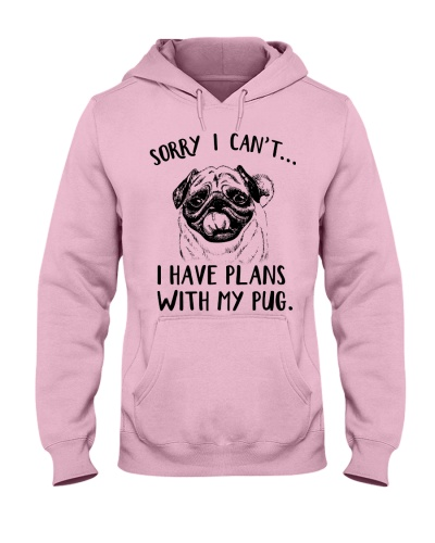 Sorry I can't have plans with my Pug