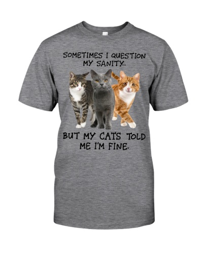 My Cats told me I'm Fine