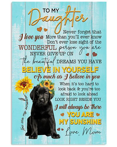 To my Daughter Labrador Poster