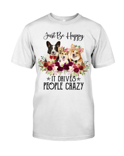 Corgi - Just Be Happy It Drives People Crazy