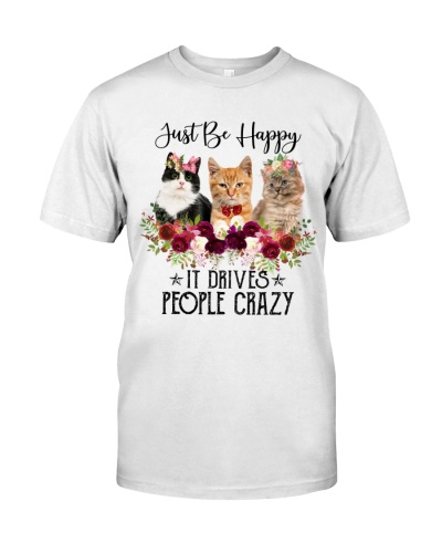Cat - Just Be Happy It Drives People Crazy