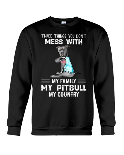 Three Things You Dont Mess With My Pitbull