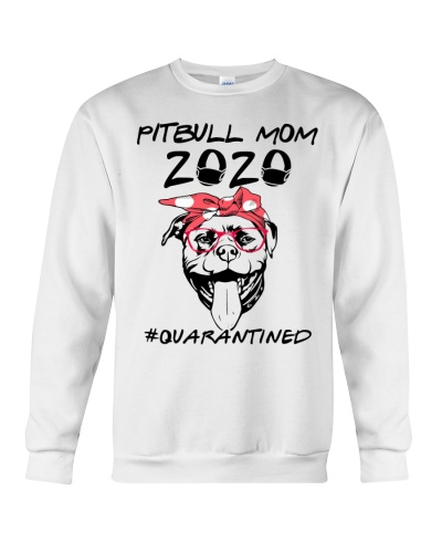 Pitbull Mom 2020 - Quarantined