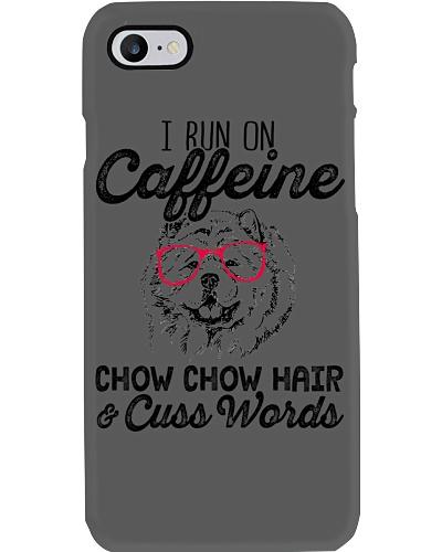 I run on Caffeine Chow Chow Hair Cuss Words