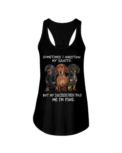 My Dachshunds Told Me  I'm Fine