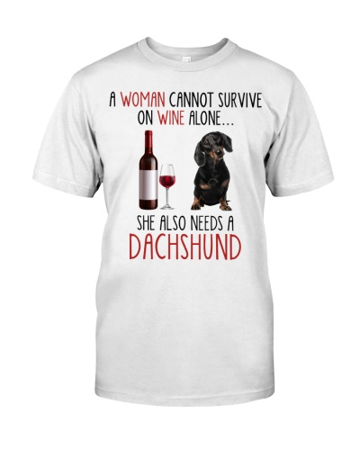 A Woman Wine And Needs A - Dachshund