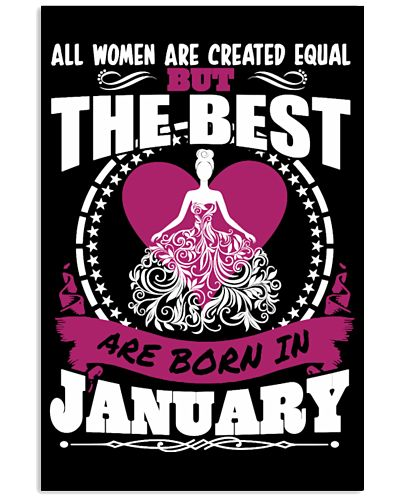 All Women Created Equal But Best Born In January
