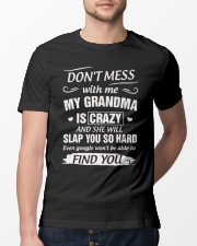 Don't Mess With Me My Grandma Is Crazy And She Classic T-Shirt lifestyle-mens-crewneck-front-13