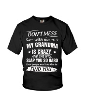 Don't Mess With Me My Grandma Is Crazy And She Youth T-Shirt thumbnail