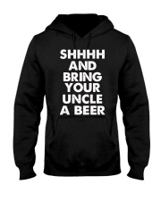 Shhhh and bring your uncle a beer Hooded Sweatshirt tile