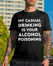My casual drinking is your alcohol poisoning Classic T-Shirt lifestyle-mens-crewneck-front-8