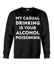 My casual drinking is your alcohol poisoning Crewneck Sweatshirt thumbnail
