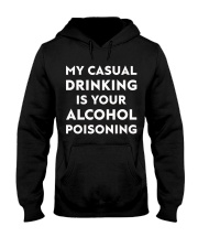 My casual drinking is your alcohol poisoning Hooded Sweatshirt thumbnail