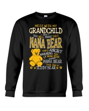 Mess with my grandchild and you make Nana bear Crewneck Sweatshirt tile